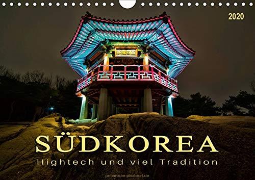 Südkorea - Hightech und viel Tradition (Wandkalender 2020 DIN A4 quer): Fernöstlicher Staat zwischen Tradition und Moderne. (Monatskalender, 14 Seiten ) (CALVENDO Orte)