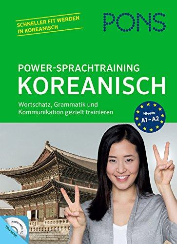 PONS Power-Sprachtraining Koreanisch: Wortschatz, Grammatik und Kommunikation gezielt trainieren: Wortschatz, Grammatik und Kommunikation gezielt trainieren mit Audio+MP3-CD