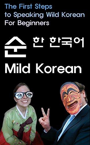 MILD KOREAN TEXTBOOK - ePub Version: The First Steps to Speak Wild Korean (English Edition)